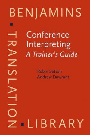 Book cover Conference Interpreting – A Complete Course and Trainer's Guide: Conference Interpreting - A Trainer's Guide