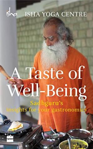 Copertina A Taste of Well-Being: Sadhguru's Insights for Your Gastronomics