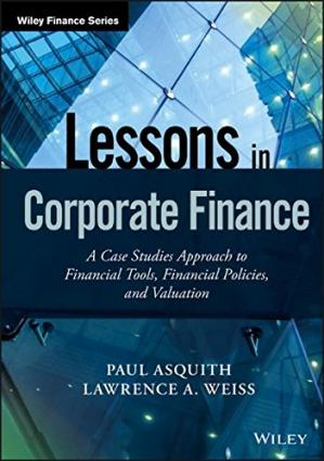 Copertina Lessons in Corporate Finance: A Case Studies Approach to Financial Tools, Financial Policies, and Valuation