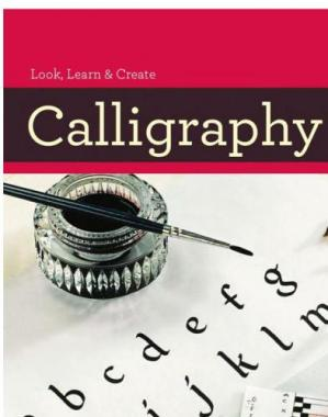 Buchdeckel Calligraphy 101 Master Basic Skills and Techniques Easily through Step-by-Step Instruction