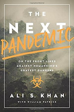 Book cover The Next Pandemic: On the Front Lines Against Humankind's Gravest Dangers
