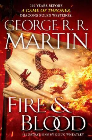 Book cover Fire & Blood: 300 Years Before A Game of Thrones (A Targaryen History)
