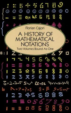 Book cover A History of Mathematical Notations