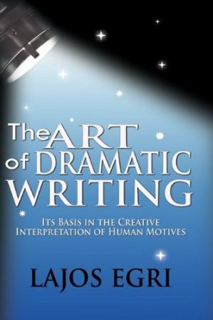 Book cover The Art Of Dramatic Writing: Its Basis In The Creative Interpretation Of Human Motives