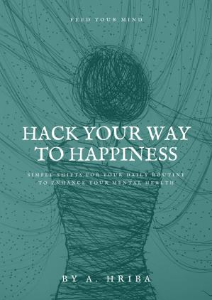 Book cover Hack Your Way to Happiness
