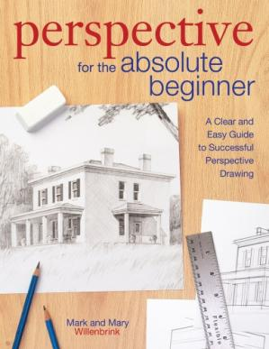 Book cover Perspective for the Absolute Beginner: A Clear and Easy Guide to Successful Perspective Drawing