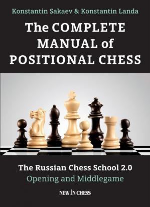 Обкладинка книги The Complete Manual of Positional Chess: The Russian Chess School 2.0, Volume 1: Opening and Middlegame