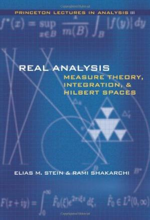 Book cover Real analysis: measure theory, integration, and Hilbert spaces
