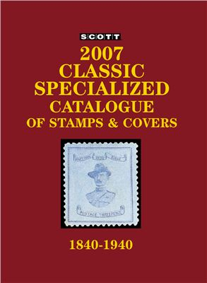 Portada del libro Scott 2007. Classic specialized catalogue of stamps and covers 1840-1940