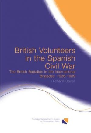 Portada del libro British Volunteers in the Spanish Civil War: The British Battalion in the International Brigade, 1936-1939 (Routledge Canada Blanch Studies on Contemporary Spain)