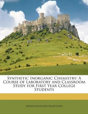 表紙 Synthetic Inorganic Chemistry. A Course of Laboratory And Classroom Study For First Year College Students