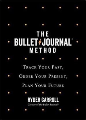 Copertina The Bullet Journal Method: Track the Past, Order the Present, Design the Future