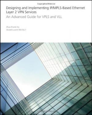 Buchdeckel Designing and Implementing IP MPLS-Based Ethernet Layer 2 VPN Services: An Advanced Guide for VPLS and VLL