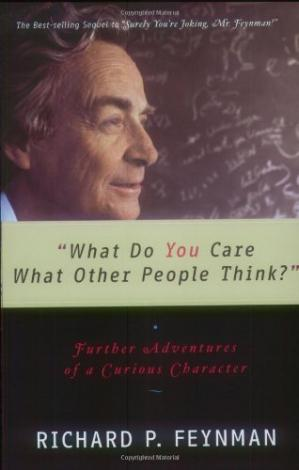 Book cover What Do You Care What Other People Think?: Further Adventures of a Curious Character