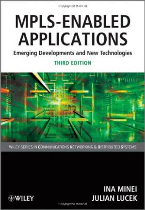 Book cover MPLS-Enabled Applications: Emerging Developments and New Technologies (Wiley Series on Communications Networking & Distributed Systems)