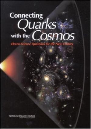Book cover Connecting Quarks with the Cosmos: Eleven Science Questions for the New Century