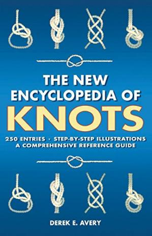 Book cover The New Encyclopedia of Knots: 250 Entries - Step-by-Step Illustrations - A Comprehensive Reference Guide