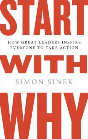 Գրքի կազմ Start With Why: How Great Leaders Inspire Everyone to Take Action