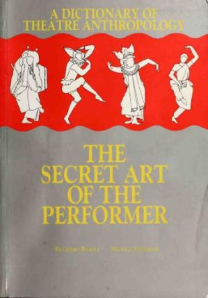 Book cover A Dictionary of Theatre Anthropology: The Secret Art of the Performer