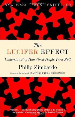 Book cover The Lucifer Effect: Understanding How Good People Turn Evil