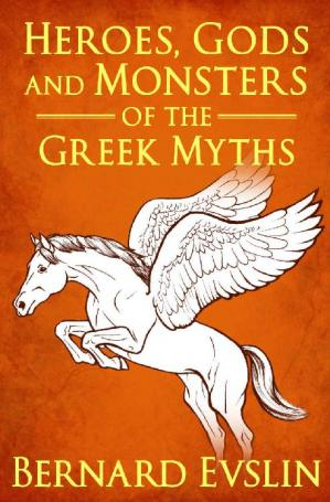 Portada del libro Heroes, Gods and Monsters of the Greek Myths
