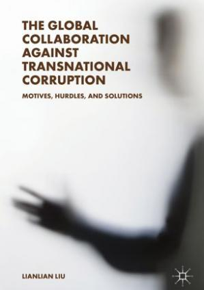 Copertina The Global Collaboration against Transnational Corruption: Motives, Hurdles, and Solutions