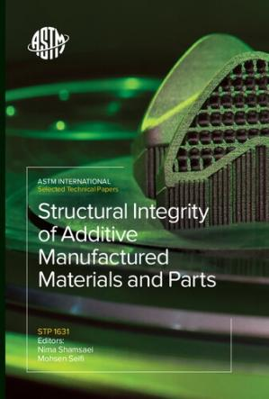 Book cover Structural Integrity of Additive Manufactured Materials and Parts