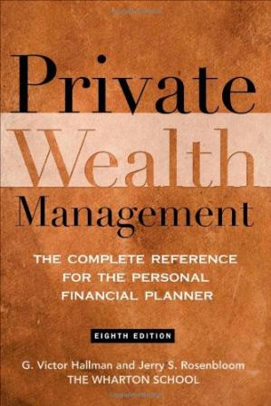 Εξώφυλλο βιβλίου Private Wealth Management: The Complete Reference for the Personal Financial Planner
