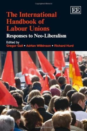 Book cover The International Handbook of Labour Unions: Responses to Neo-liberalism
