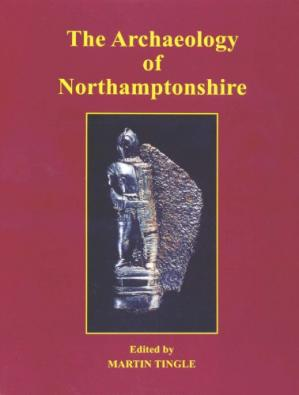 Book cover The Archaeology of Northamptonshire