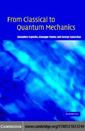 Book cover From classical to quantum mechanics.. An introduction to the formalism, foundations and applications