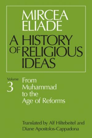 Book cover A History of Religious Ideas: From Muhammad to the Age of Reforms