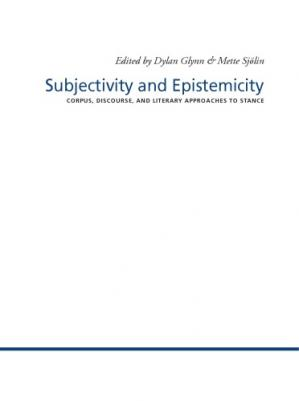 Couverture du livre Subjectivity and Epistemicity. Corpus, discourse, and literary approaches to stance