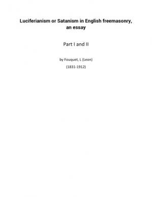 Book cover Luciferianism or Satanism in English Freemasonry, an essay Part I and II