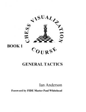 Εξώφυλλο βιβλίου Chess Visualization Course: Book 1 - General Tactics