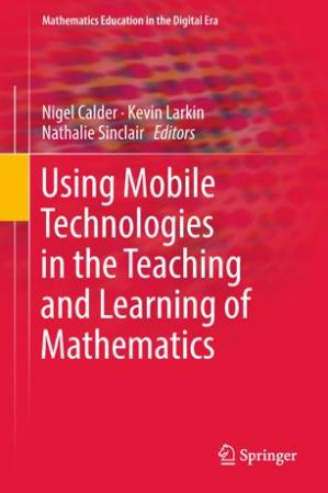 Book cover Using Mobile Technologies in the Teaching and Learning of Mathematics