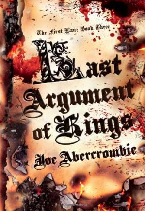 Book cover The Last Argument of Kings (book 3 in THE FIRST LAW series)