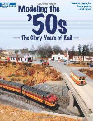 La couverture du livre Modeling the '50s: The Glory Years of Rail