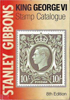 Book cover Stanley Gibbons King George VI Stamp Catalogue 2010 (colour)