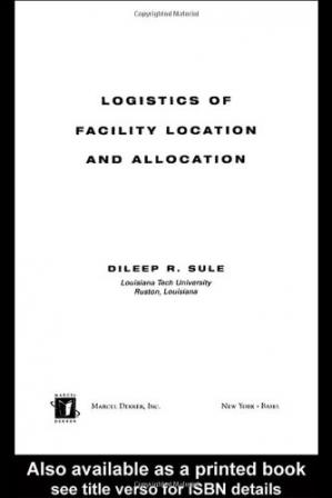 पुस्तक कवर Logistics of Facility Location and Allocation (Industrial Engineering)