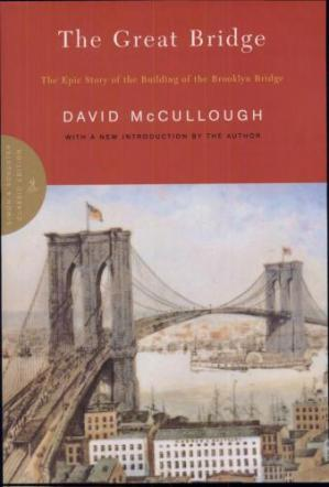 Portada del libro The Great Bridge: The Epic Story of the Building of the Brooklyn Bridge