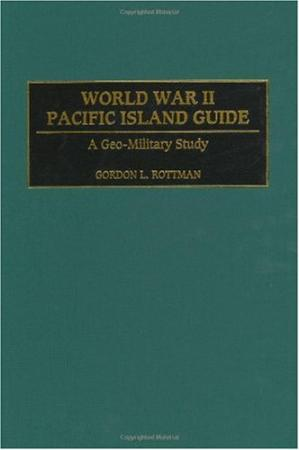 Book cover World War II Pacific Island Guide: A Geo-Military Study