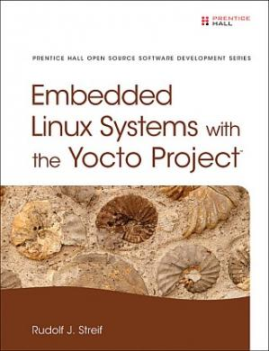 Book cover Embedded Linux Systems with the Yocto Project