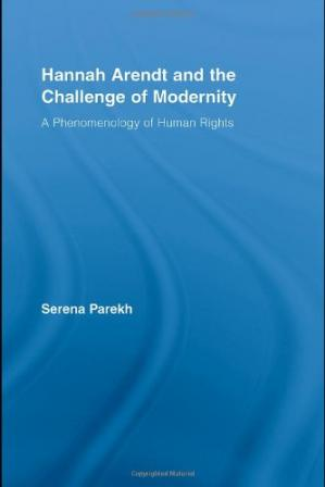 Copertina Hannah Arendt and the Challenge of Modernity: A Phenomenology of Human Rights