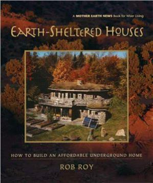 Book cover Earth-Sheltered Houses: How to Build an Affordable Underground Home