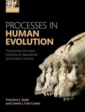 Book cover Processes in human evolution : the journey from early hominins to Neanderthals and modern humans
