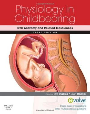 Book cover Physiology in Childbearing: with Anatomy and Related Biosciences, Third Edition