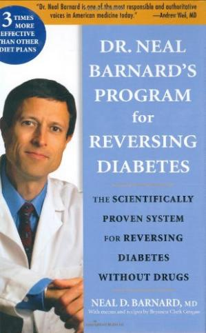 Book cover Dr. Neal Barnard's Program for Reversing Diabetes: The Scientifically Proven System for Reversing Diabetes Without Drugs