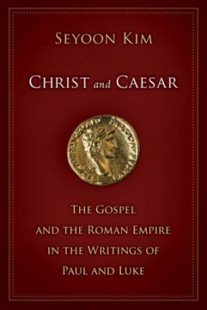 Book cover Christ and Caesar: The Gospel and the Roman Empire in the Writings of Paul and Luke