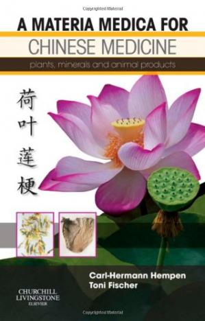 表紙 A Materia Medica for Chinese Medicine: plants, minerals and animal products